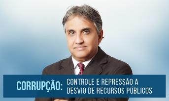 CORRUPÇÃO: CONTROLE E REPRESSÃO A DESVIOS DE RECURSOS PÚBLICOS