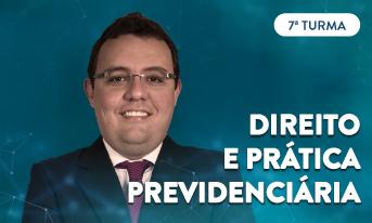 DIREITO E PRÁTICA PREVIDENCIÁRIA